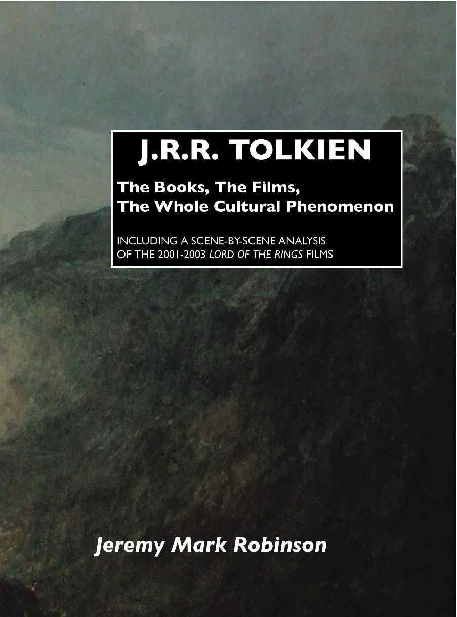 Tolkien - The Books, The Films, The Whole Cultural Phenomenon